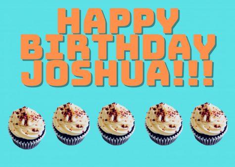 Image has the phrase Happy Birthday Joshua and has cupcakes in it.